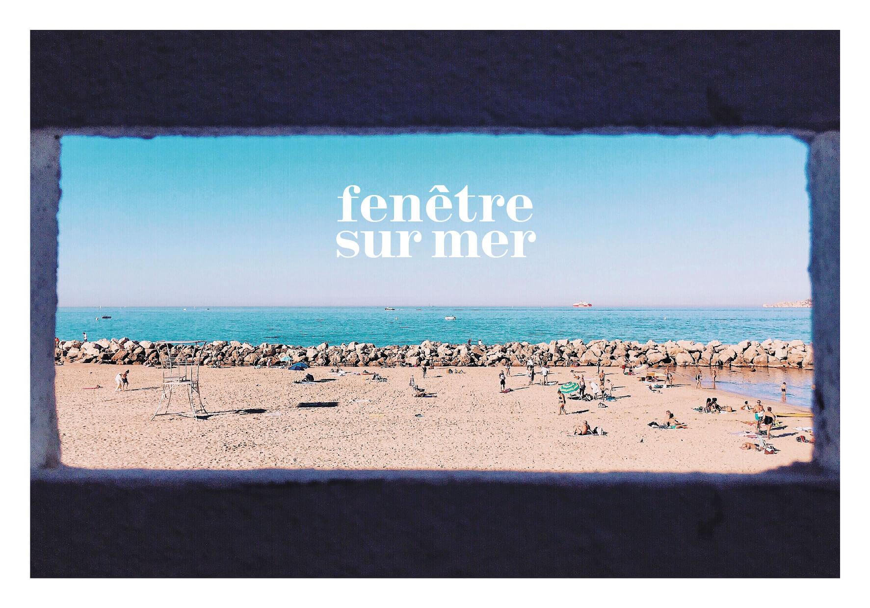 Marseille sometimes fenêtre sur mer